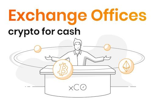 Exchange offices crypto for cash